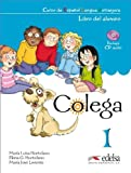 img - for Colega 1. Libro del. Alumno + EJERCICIOS + CD Audio (PACK) (Spanish Edition) book / textbook / text book