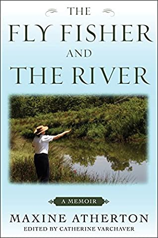 The Fly Fisher and the River: A Memoir (Fly Fishing Memoir Kindle)