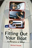 img - for Fitting Out Your Boat: In Fiberglass or Wood by Michael Naujok (2004-04-01) book / textbook / text book