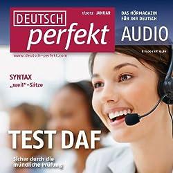Deutsch perfekt Audio - TestDaF, Mündlicher Ausdruck. 1/2012