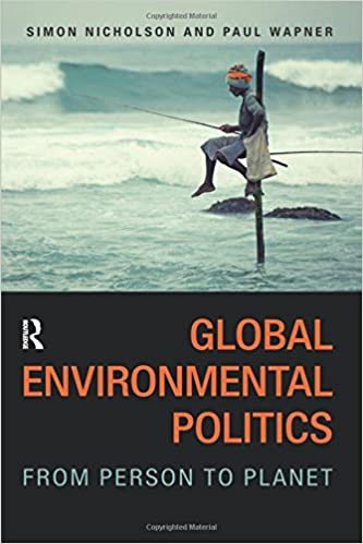 Global Environmental Politics From Person To Planet Simon