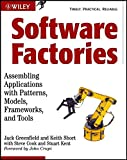 Software Factories: Assembling Applications withPatterns, Models, Frameworks and Tools