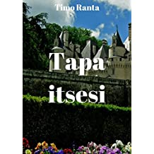 Tapa itsesi (Finnish Edition)