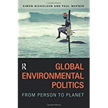Global Environmental Politics: From Person to Planet