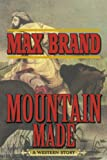 Mountain Made, Max Brand, 1620877074