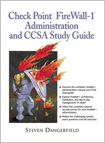 Check Point Firewall-1 Administration and CCSA Study Guide: Steven