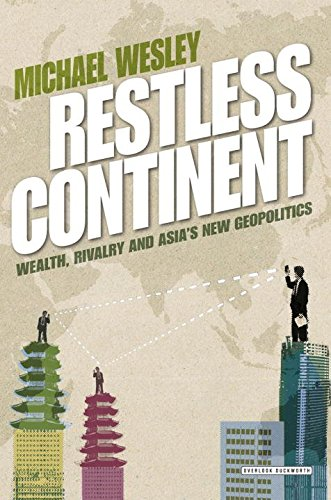 Restless Continent: Wealth, Rivalry, and Asia's New Geopolitics