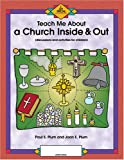 Teach Me about a Church Inside and Out, Paul S. Plum and Joan E. Plum, 1592761585