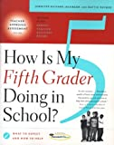 How Is My Fifth Grader Doing in School?, Jennifer Richard Jacobson, 0684847140