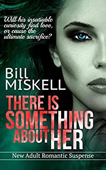 There Is Something About Her by [MISKELL, Bill]
