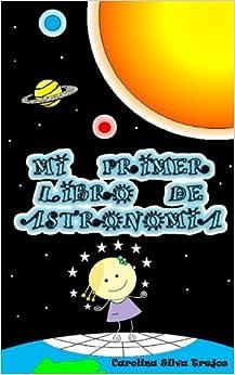 Mi Primer Libro De Astronomia por Carolina Silva Trejos epub