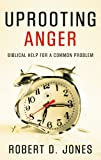img - for Uprooting Anger: Biblical Help for a Common Problem book / textbook / text book