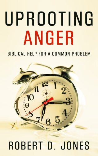 Uprooting Anger: Biblical Help for a Common Problem [Robert D. Jones] (Tapa Blanda)
