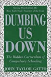 Dumbing Us Down, John T. Gatto, 086571231X