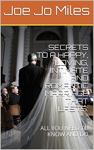 secrets-to-a-happy-loving-intimate-and-romantic-marriage-that-lasts-all-you-need-to-know-and-do