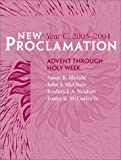 New Proclamation Year C, 2003-2004, Susan K. Hedahl and John S. McClure, 080064249X