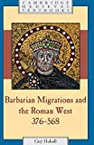 Barbarian Migrations and the Roman West, 376