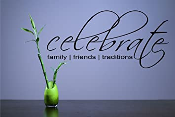 com celebrate family friends traditions vinyl wall decals