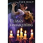 Eliza's Awakening | Zaide Bishop