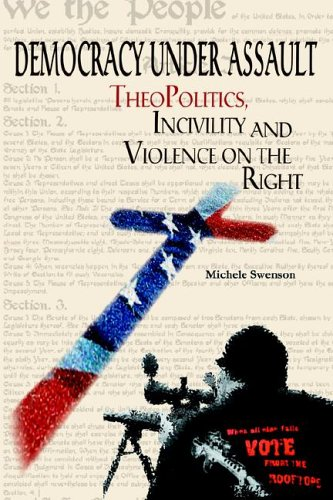 Download Democracy Under Assault: Theopolitics, Incivility and Violence on the Right pdf epub