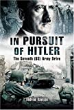In Pursuit of Hitler: A Battlefield Guide to the Seventh (US) Army Drive (Battleground)