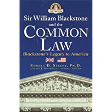 Sir William Blackstone and the Common Law: Blackstone's Legacy to America