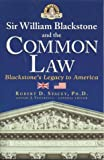 Sir William Blackstone and Common Law, Robert D. Stacey, 1932124144