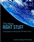 The New Right Stuff: Using Space to Bring Out the Best in You