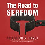 The Road to Serfdom, the Definitive Edition: Text and Documents | F. A. Hayek,Bruce Caldwell - editor