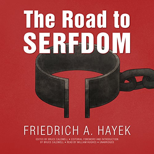 The Road to Serfdom, the Definitive Edition: Text and Documents