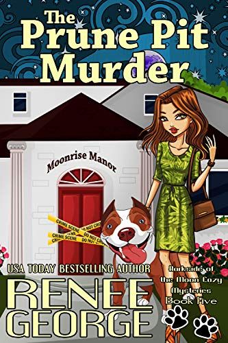 The Prune Pit Murder (A Barkside of the Moon Cozy Mystery Book 5) by [George, Renee]