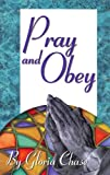 Pray and Obey, Gloria Chase, 0976494566