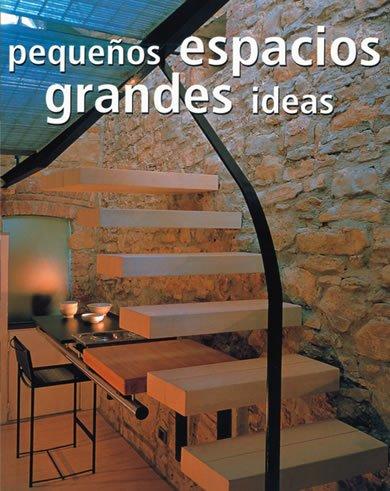 Leer libro peque os espacios grandes ideas descargar for Espacios pequenos grandes ideas