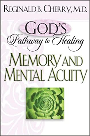 Memory and Mental Acuity (God's Pathway to Healing)