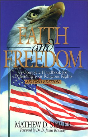 Faith & Freedom: A Complete Handbook for Defending Your Religious Rights - Second Edition