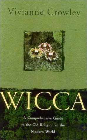 Download Wicca: A Comprehensive Guide to the Old Religion in the Modern World pdf