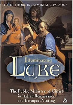 Book Illuminating Luke, Volume 2: The Public Ministry of Christ in Italian Renaissance and Baroque Painting