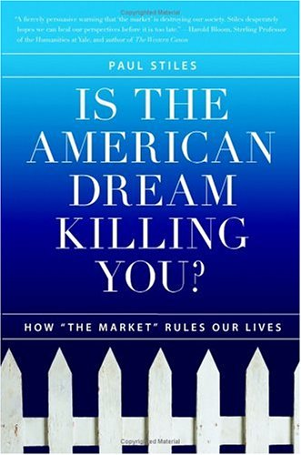 """Is the American Dream Killing You?: How """"the Market"""" Rules Our Lives pdf"""