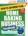 How to Advertise Your Home Baking Business on Facebook and Twitter: How Social Media Could Boost Your Business