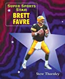 Front cover for the book Brett Favre (Super Sports Star) by Stew Thornley