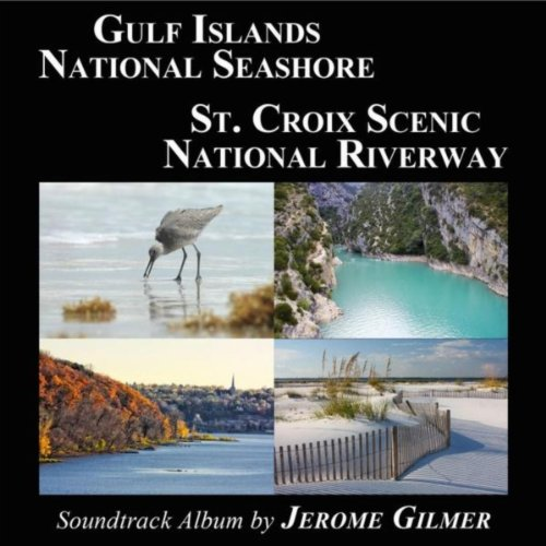 Gulf Islands National Seashore   St  Croix Scenic National Riverway Soundtrack Album