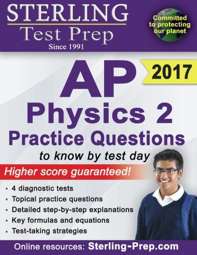 Sterling Test Prep AP Physics 2 Practice Questions: High Yield AP Physics 2 Questions with Detailed Explanations (Ap Physics 1 2015 compare prices)