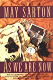 As We Are Now: A Novel, May Sarton, 0393309576