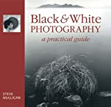 img - for Black & White Photography: A Practical Guide book / textbook / text book
