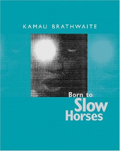Born to Slow Horses (Wesleyan Poetry Series)