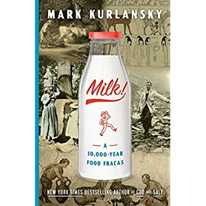 Milk!: A 10,000-Year Food Fracas