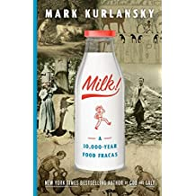 Milk!: A 10,000-Year Food Fracas