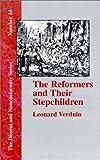 The Reformers and Their Stepchildren, Leonard Verduin, 157978934X