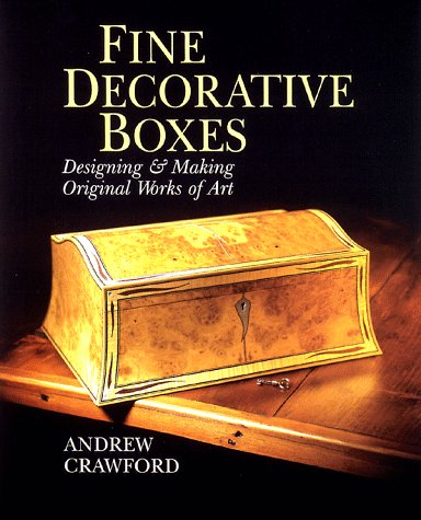 Fine Decorative Boxes: Designing & Making Original Works of Art