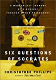 Six Questions of Socrates, Christopher Phillips, 0393051579